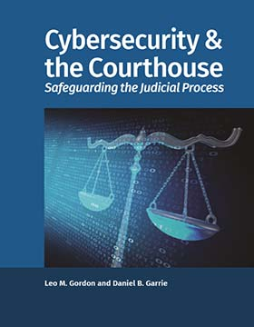Co-Founder, Daniel Garrie, publishes Cybersecurity & the Courthouse